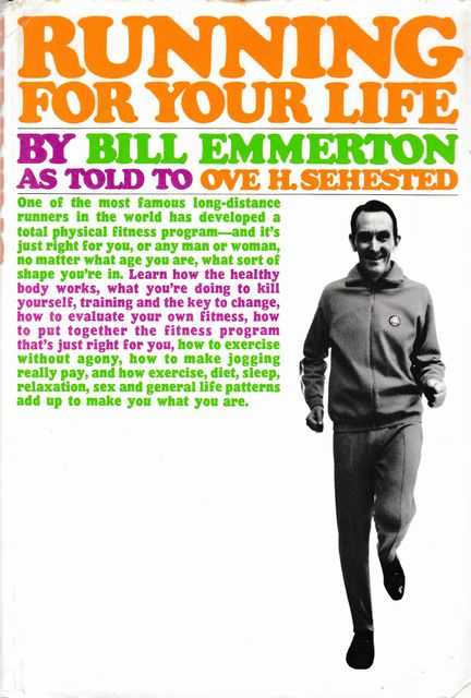 Running for your Life, Bill Emmerton as told to Ove H. Sehested