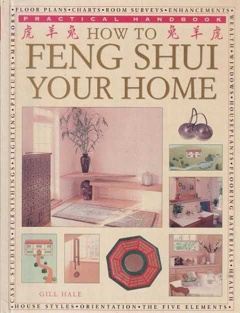 How To Feng Shui Your Home, Gill Hale