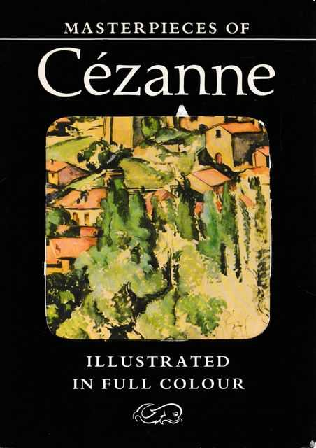 Masterpieces of Cezanne [Illustrated in Full Colour], Melissa McQuillan