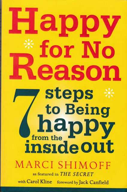 Happy for No Reason: 7 Steps to Being Happy from the Inside Out, Marci Shimoff