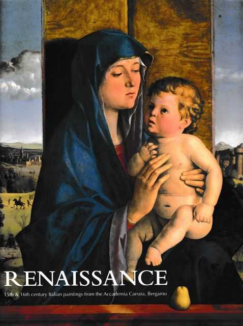 Renaissance: 15th and 16th Century Paintings from the Accademia Carrara, Bergamo, Ron Radford, Giovanni Valagussa, Jaynie Anderson, Attilio Pizzigoni and David Wise