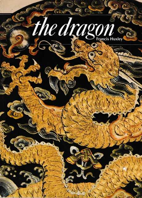 The Dragon: Nature of Spirit, Spirit of Nature, Francis Huxley