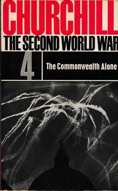 The Second World War #4: The Commonwealth Alone, Winston Churchill