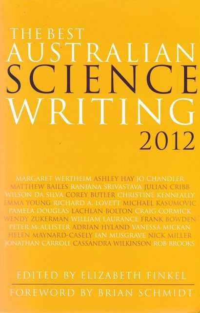 The Best Australian Science Writing 2012, Elizabeth Finkel [Editor]