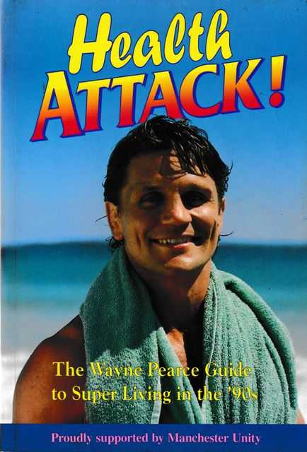 Health Attack! The Wayne Pearce Guide to Super Living in the '90s, Ian Heads [Editor]