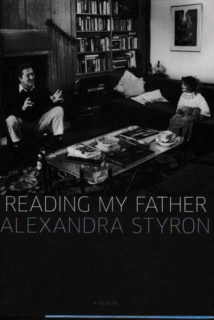Reading My Father, Alexander Styron