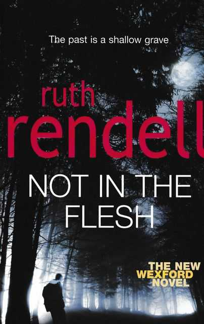 Not In The Flesh - An Inspector Wexford Mystery, Ruth Rendell