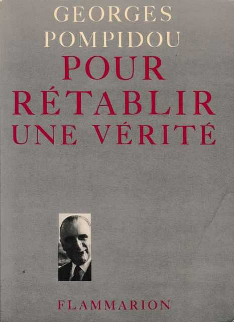 Pour Retablir Une Verite, Georges Pompidou