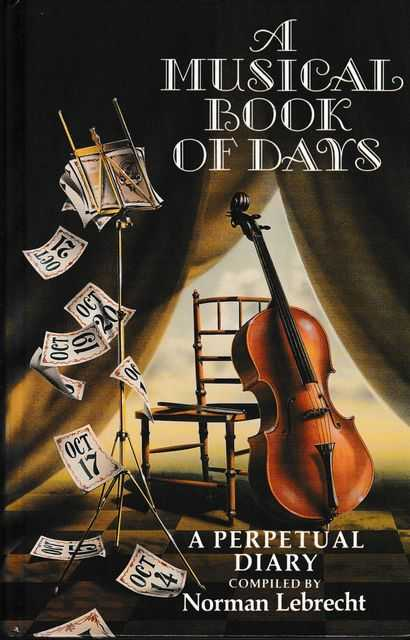 A Musical Book of Days: A Perpetual Diary, Norman Lebrecht