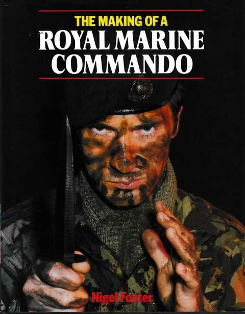 The Making of a Royal Marine Commando, Nigel Foster