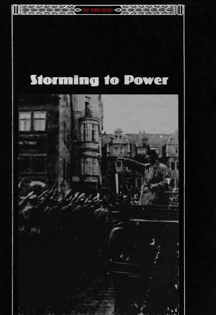 The Third Reich: Storming To Power, Time-Life