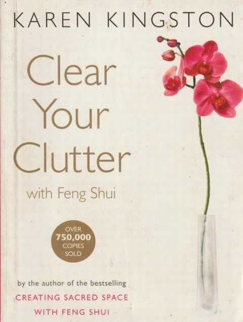 Clear Your Clutter With Feng Shui, Karen Kingston