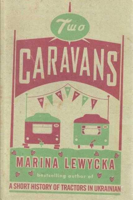 Two Caravans, Marina Lewycka