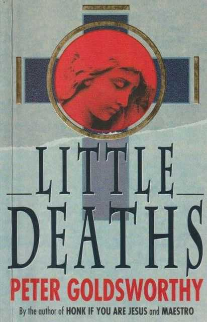 Little Deaths, Peter Goldsworthy [Signed Copy]