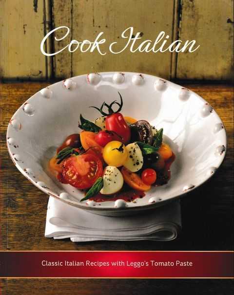 Cook Italian - Classic Italian Recipes With Leggo's Tomato Paste, Cheryl Beitzel - Editor