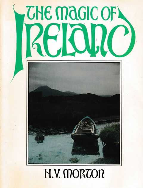 The magic Of Ireland, H.V. Morton