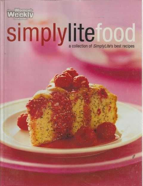 The Australian Women's Weekly Cookbooks: SimplyLiteFood - A Collection Of SimplyLite's Best Recipes, Pamela Clark