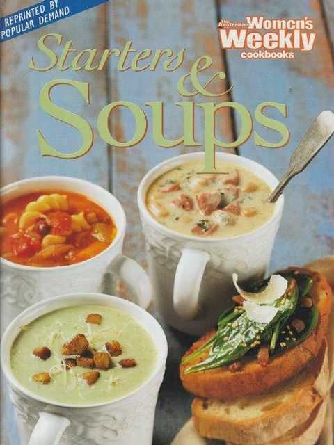 The Australian Women's Weekly Cookbooks: Starters & Soups, Pamela Clark