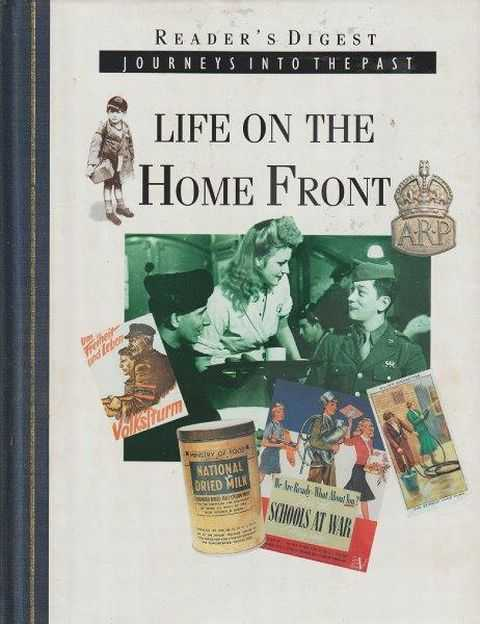 Reader's Digest Journeys Into The Past - Life On The Home Front, Reader's Digest