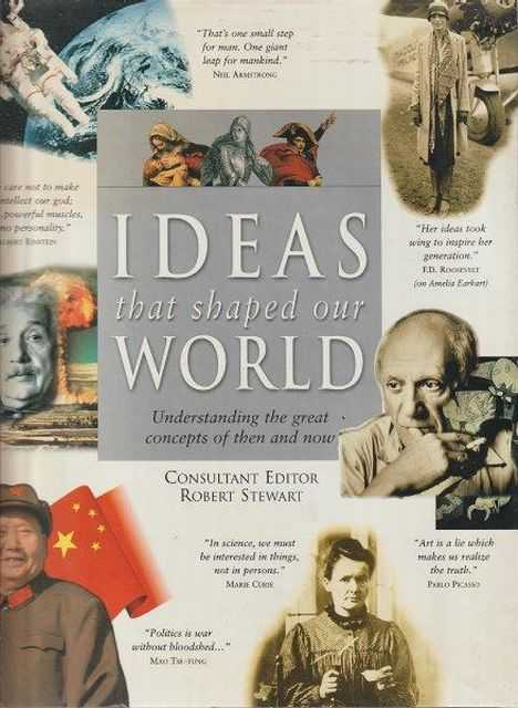 Ideas That Shaped Our World - Understanding The Great Concepts Of Then And Now, Robert Stewart