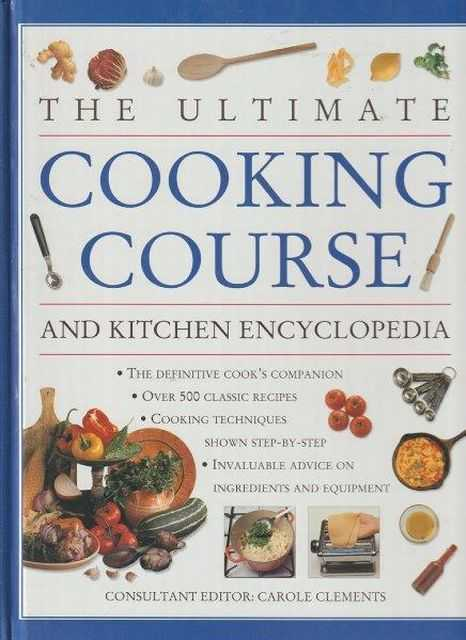 The Ultimate Cooking Course And Kitchen Encyclopedia, Carole Clements - Editor