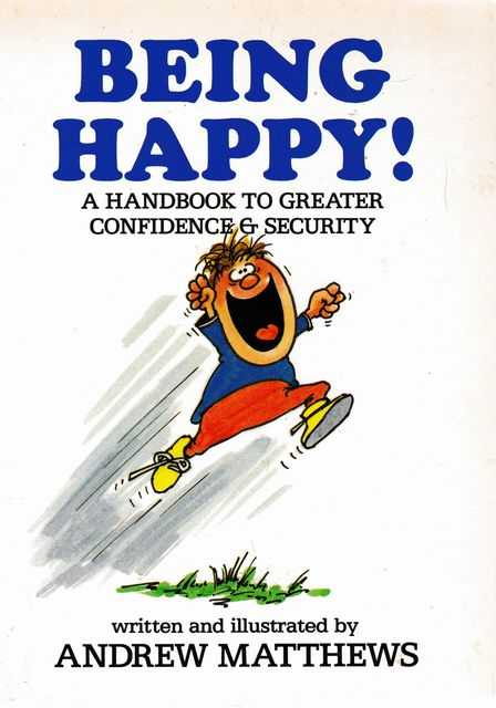 Being Happy! A Handbook to Greater Confidence & Security, Andrew Matthews