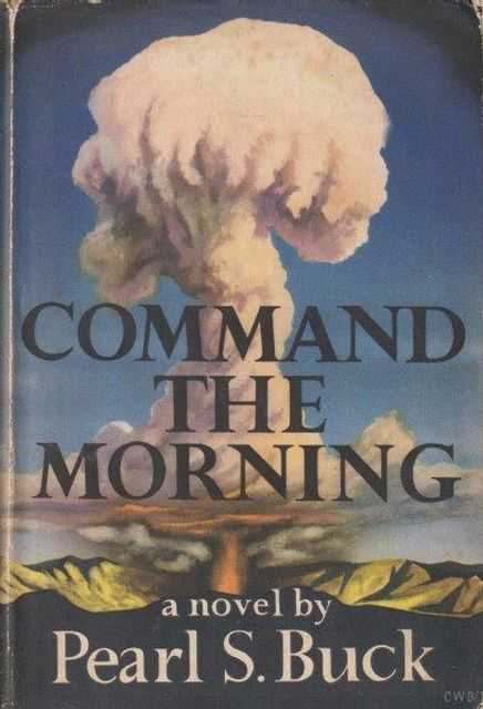 Command The Morning, Pearl S. Buck