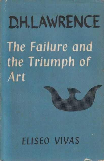 D.H. Lawrence - The Failure And The Triumph Of Art, Eliseo Vivas