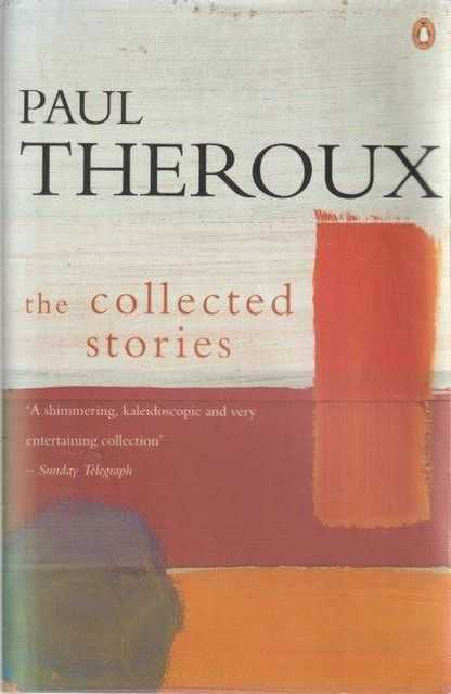 The Collected Stories, Paul Theroux