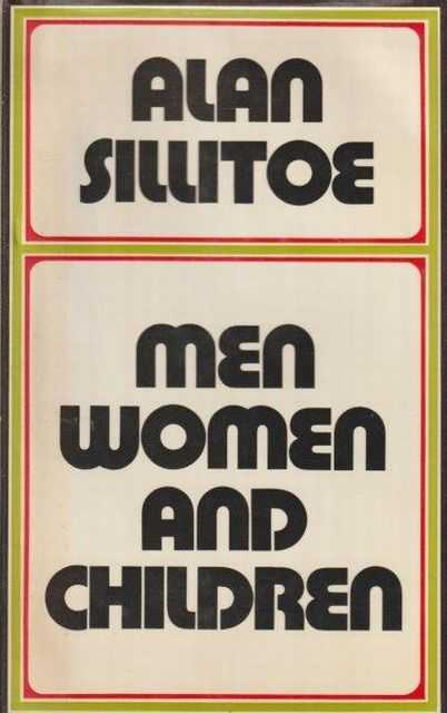 Men Women And Children, Alan Sillitoe