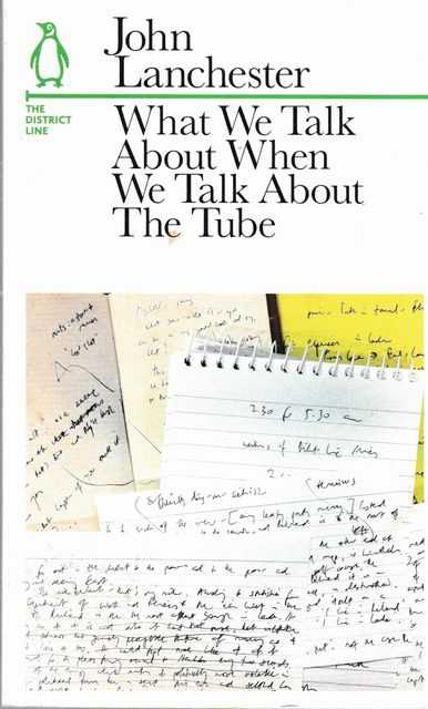 What We Talk About When We Talk About The Tube, John Lancaster