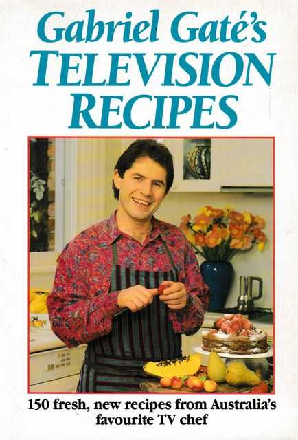 Gabriel Gate's Television Recipes, Gabriel Gate