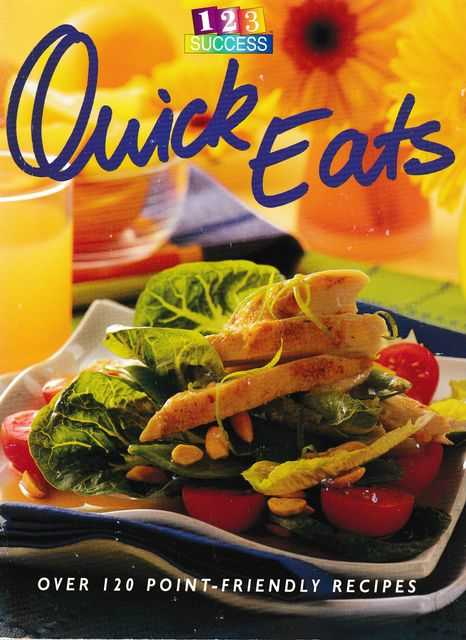 123 Success: Quick Eats - Over 120 Point-Friendly Recipes, WeightWatchers