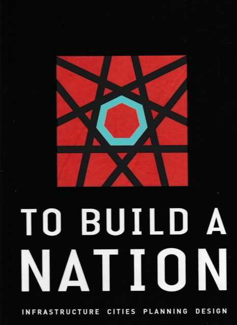 To Build A Nation: Infrastructure, Cities, Planning, Design, Birrell, Mark [Introduction]