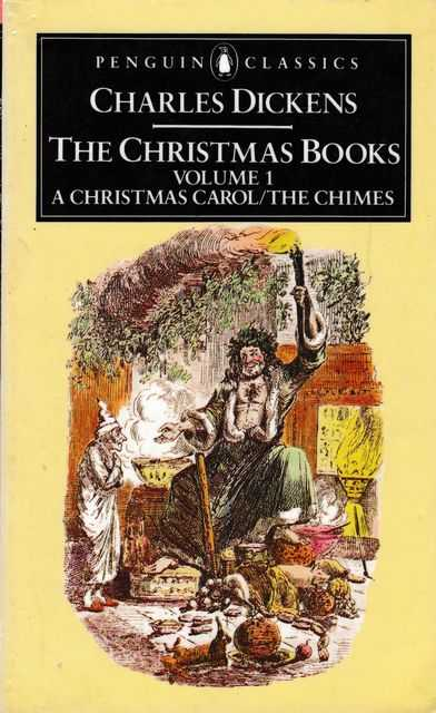 The Christmas Books Volume 1: A Christmas Carol/The Chimes, Charles Dickens