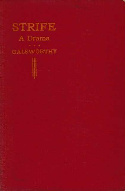 Strife: A Drama in Three Acts, John Galsworthy