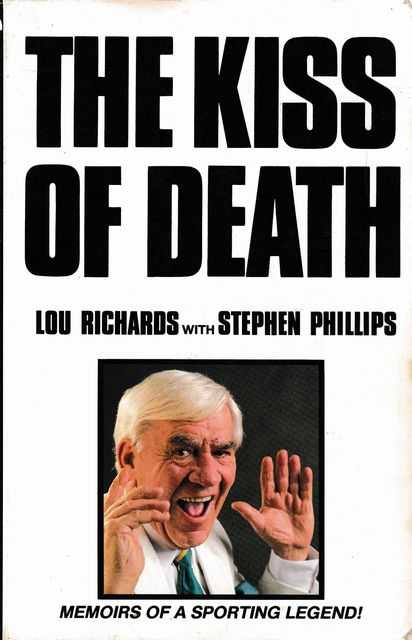 The Kiss of Death:Memoirs of a Sporting Legend, Lou Richards with Stephen Phillips