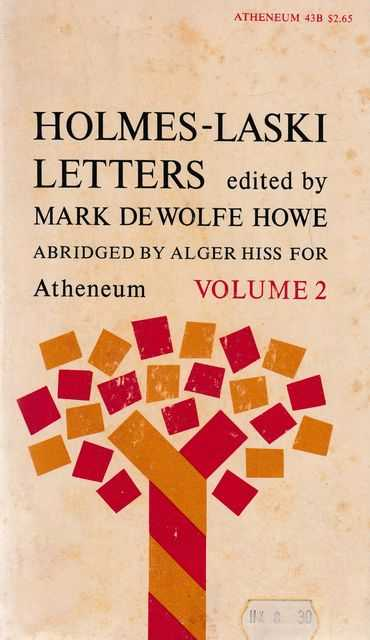 Holmes-Laski Letters Volume 2: The Correspondence of Mr Justice Holmes and Harold J. Laski 1916-1935, Mark De Wolfe Howe [Abridged by Alger Hiss]