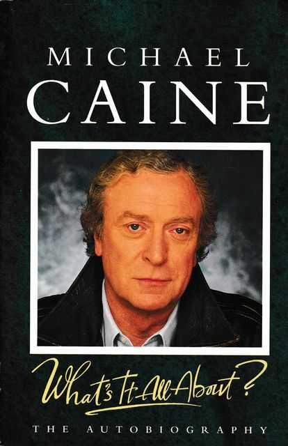 What's It All About? The Autobiography, Michael Caine