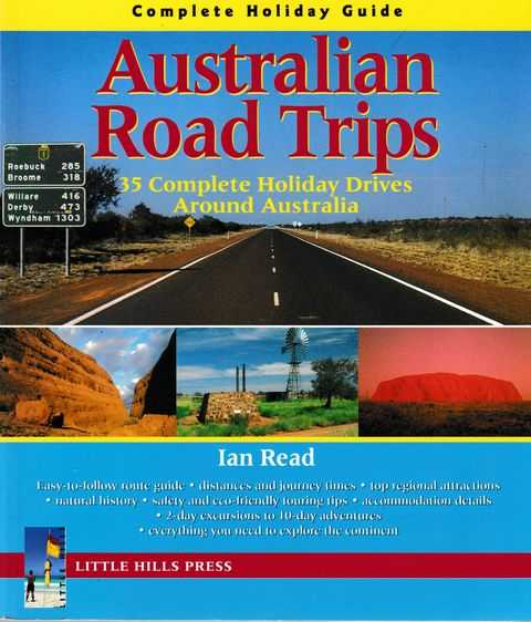 Australian Road Trips: 35 Complete Holiday Drives Around Australia, Ian Read [Text]