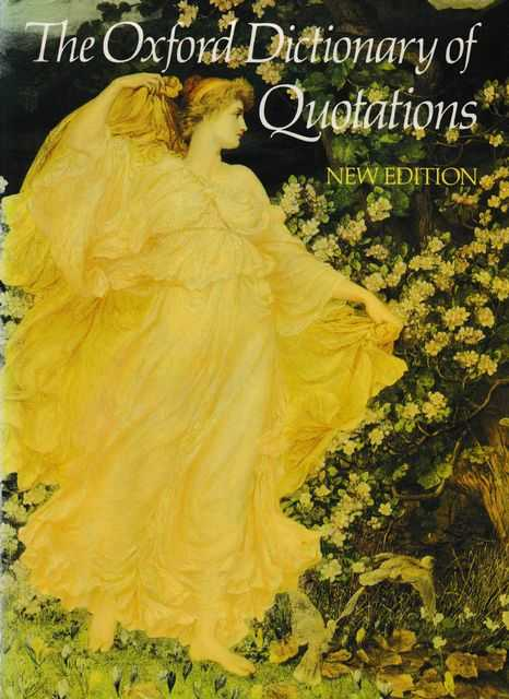The Oxford Dictionary of Quotations, Angela Partington [Editor]