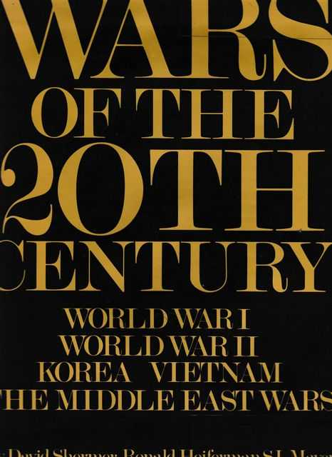 Wars of the 20th Century: World War I; World War II; Korea; Vietnam; The Middle East Wars, David Shermer; Ronald Heiferman; SL Mayer