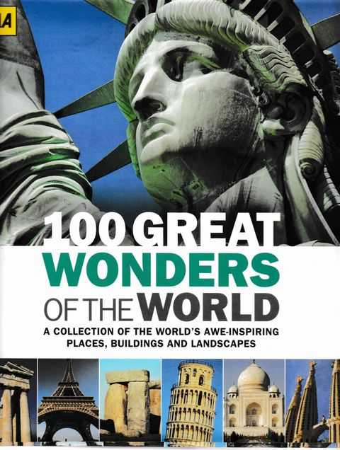 100 Great Wonders of the World: A Collection of the World's Awe-Inspiring Places, Buildings and Landscapes, Anne Locke; Andrew McIlwraith [Revised and Updated]