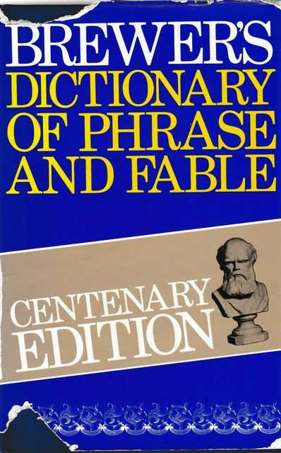 Brewer's Dictionary of Phrase and Fable [Centenary Edition], Ivor H. Evans [Revised]
