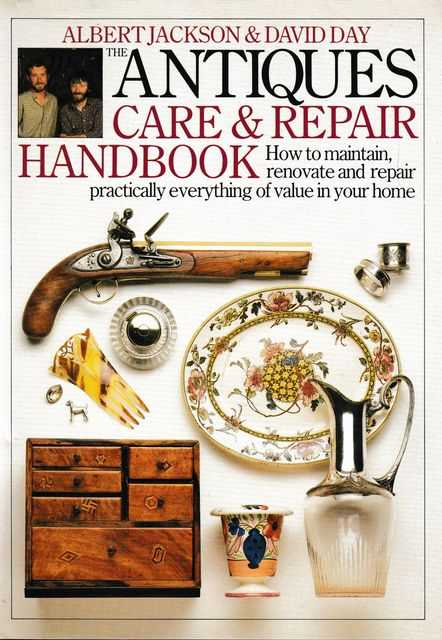 The Antiques Care & Repair Handbook, Albert Jackson & David Day