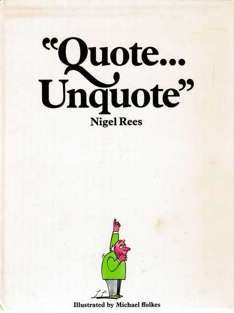 Quote...Unquote, Nigel Rees