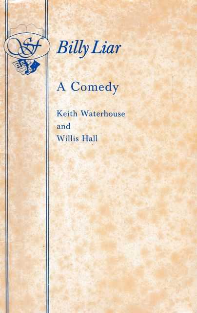 Billy Liar: A Comedy, Keith Waterhouse and Willis Hall