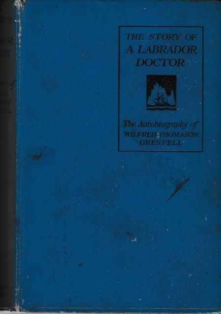 The Story of a Labrador Doctor, Sir Wilfred Grenfell