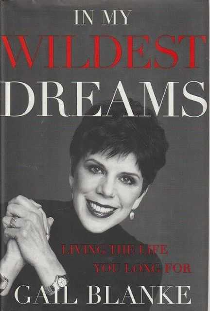 In My Wildest Dreams - Living The Life You Long For, Gail Blanke
