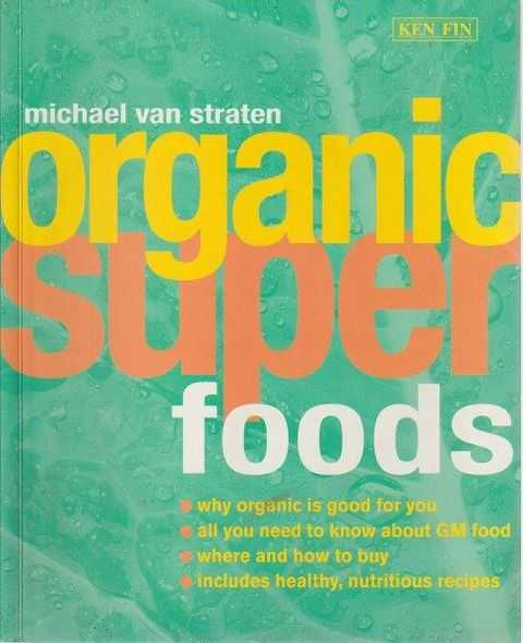 Organic Super Foods, Michael Van Straten